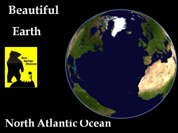the Atlantic ocean spans from the North to the South of Earth, look at the North